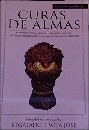 Curas De Almas: Parishes and Parish Priest in the 19th Century Philippine Vol.1