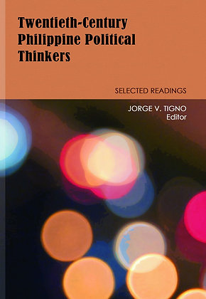 Twentieth-Century Philippine Political Thinkers: Selected Readings