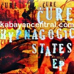 Hypnagogic States EP CD -  The Cure