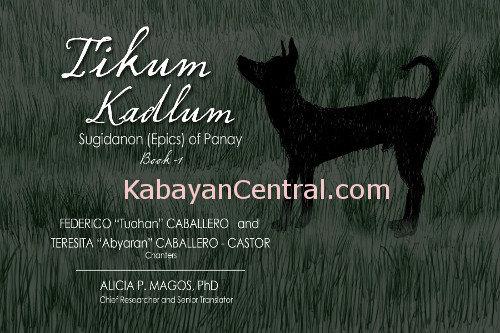 Tikum Kadlum: Sugidanon (Epics) of Panay Book 1