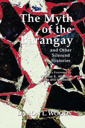 The Myth of the Barangay and Other Silenced Histories Book