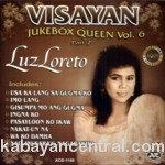 Visayan Jukebox Queen Vol.6 - Luz Loreto