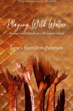 Playing with Water: Passion and Solitude on a Philippine Island