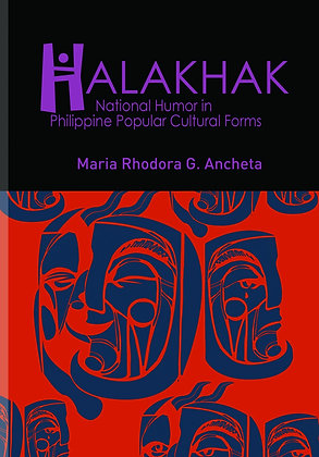 Halakhak: National Humor in Philippine Popular Cultural Forms Book
