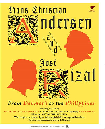 Hans Christian Andersen & Jose Rizal: From Denmark to the Philippines Book