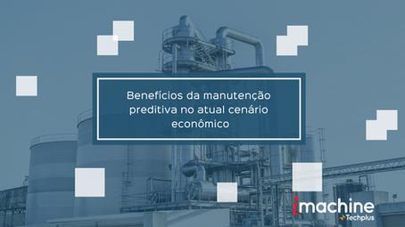 Benefícios da manutenção preditiva no atual cenário econômico