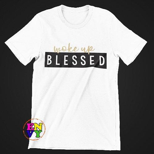 Woke Up Blessed - TShirt
