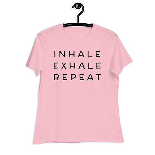 Inhale Exhale Repeat Women's Relaxed T-Shirt