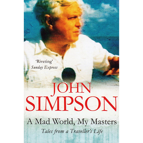 A Mad World, My Masters | Paperback by John Simpson