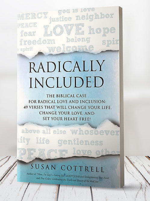 Radically Included: The Biblical Case for Radical Love & Inclusion