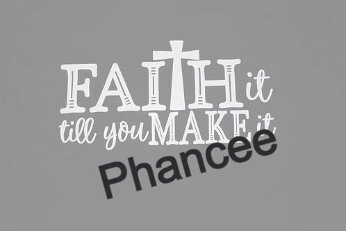 Faith it till you make it Custom T-Shirt