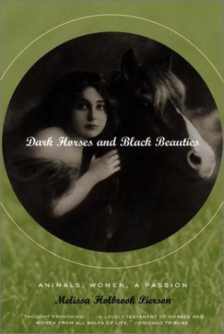 Dark Horses and Black Beauties by Melissa Holbrook Pierson