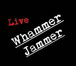 Whammer Jammer.jpg