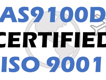 AS9100D & ISO 9001 Certified!