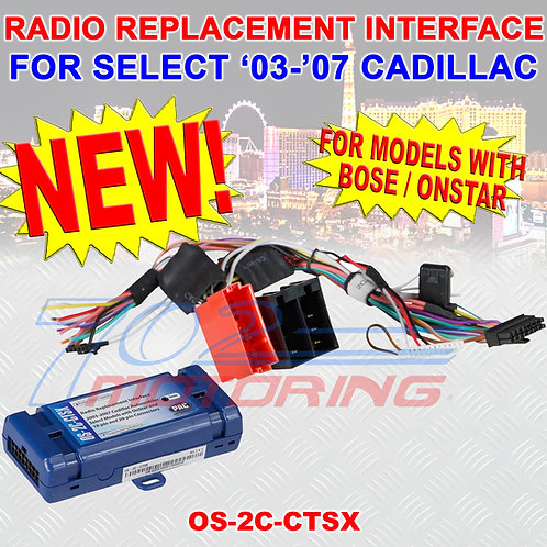 PAC OS-2C-CTSX BOSE & OnSTAR RADIO REPLACEMENT INTERFACE FOR CADILLAC SRX & CTS