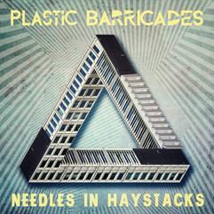 Plastic Barricades - Needles in Haystacks