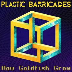 Plastic Barricades - How Goldfish Grow