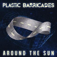 Plastic Barricades - Around the Sun