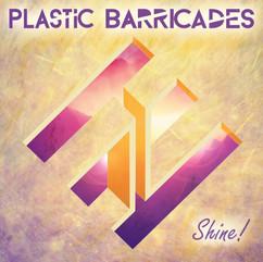 Plastic Barricades - Shine!