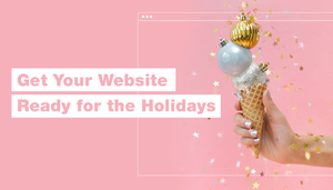 Get Your Website Ready for the Holidays