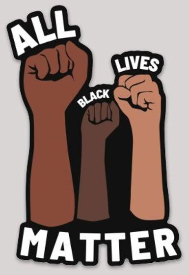 All Black Lives Matter!