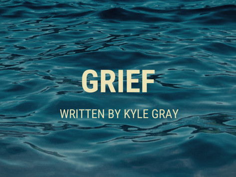 Grief (Written By Kyle Gray)