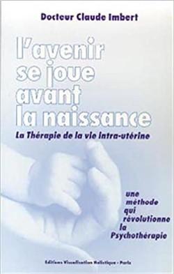 Claude Imbert L'avenir se jour avant la naissance
