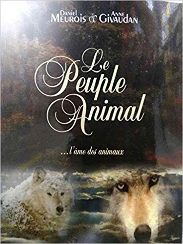 Le Peuple Animal Anne et Daniel MEUROIS-GIVAUDAN