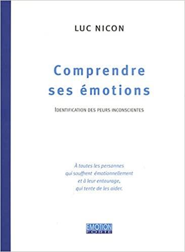 Luc Nicon. comprendre ses émotions