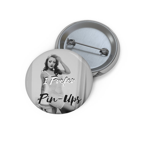 'I Prefer Pin-Ups' Pin Button