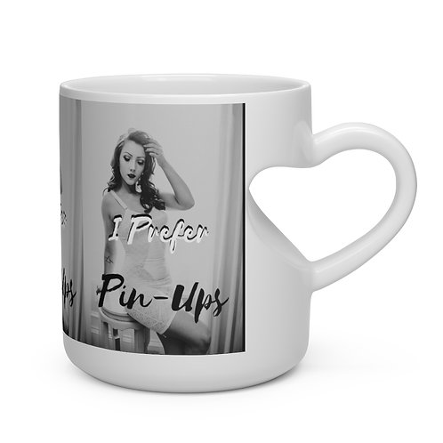 'I Prefer Pin-Ups' Heart Shape Mug