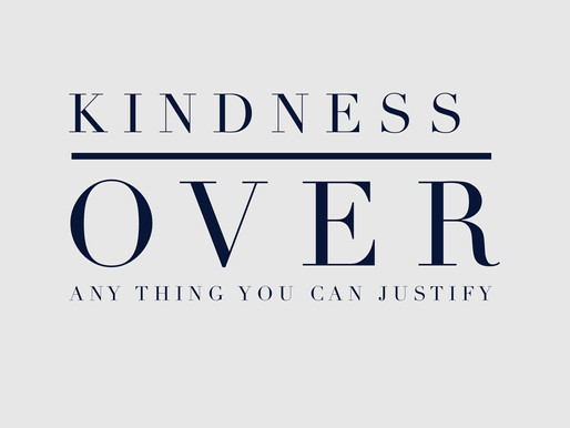 Kindness over Justifying