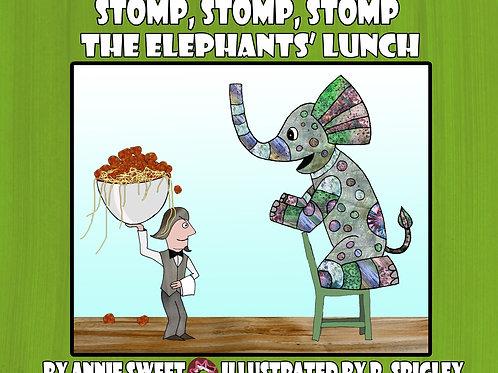 Stomp, Stomp, Stomp: The Elephants' Lunch