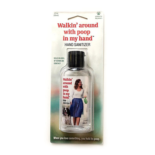 Walkin' Around with Poop in my Hand - Hand Sanitizer