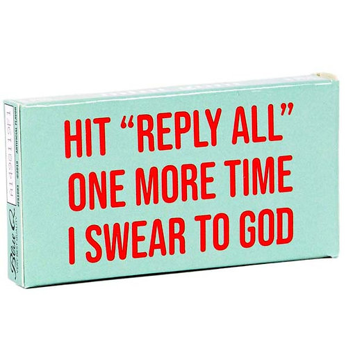 Reply All...Gum