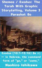 Shemos / Exodus: The Torah With Graphic Storytelling, Volume 3 Parashat Bo