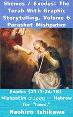 Shemos / Exodus: The Torah With Graphic Storytelling, Volume 6 Parashat Mishpatim