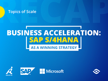 Business Acceleration With SAP S/4HANA for Manufacturers: A Webinar Recap