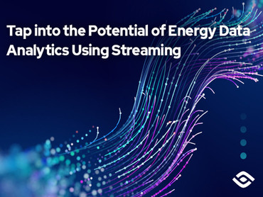 Tap into the Potential of Energy Data Analytics Using Streaming