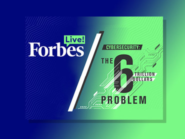 Cybersecurity and the 6 trillion dollar problem. A Forbes live! discussion with Plamen Tsekov