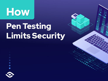 Why Penetration Testing Is Not Enough to Secure Your Business