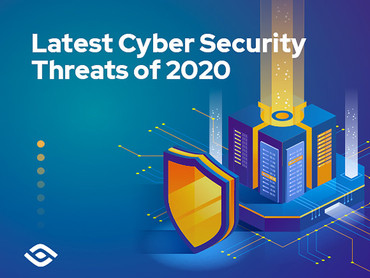 6 Latest Cyber Security Threats of 2020