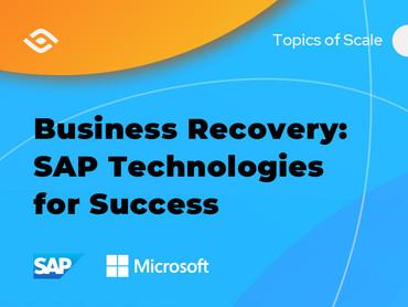 Business Recovery: SAP Technologies For Success  - A Webinar Recap