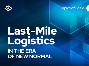What's Becoming of Last-Mile Logistics: A Webinar Recap