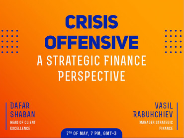 Crisis Offensive: A Strategic Finance Perspective. The Recap