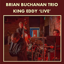Brian Buchanan Trio - King Eddy Live