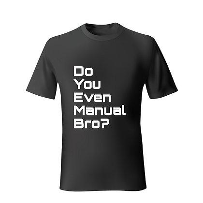 Do you even manual bro?