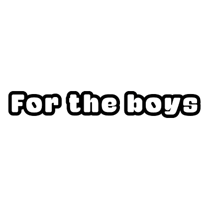 For the boys