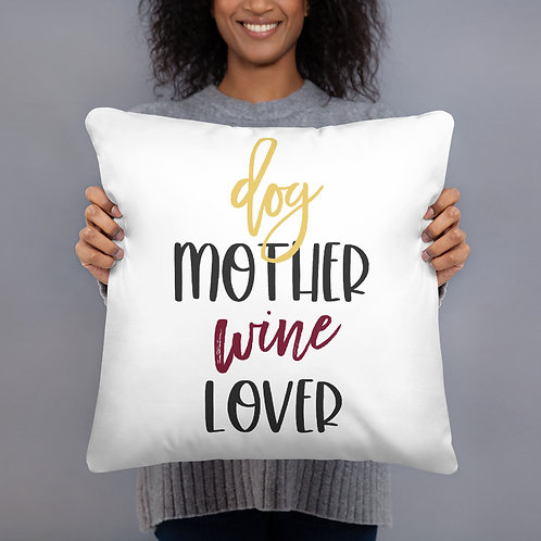 Dog Mother Wine Lover Pillow