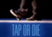 TAP OR DIE, tap dancing movie
